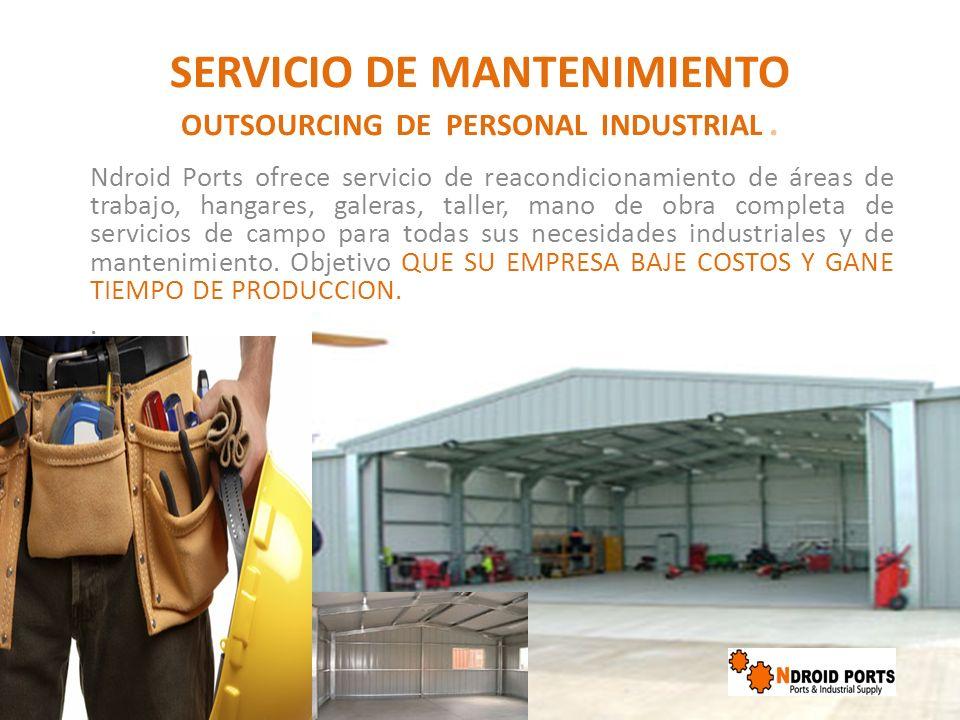 SERVICIO DE MANTENIMIENTO OUTSOURCING DE PERSONAL INDUSTRIAL .