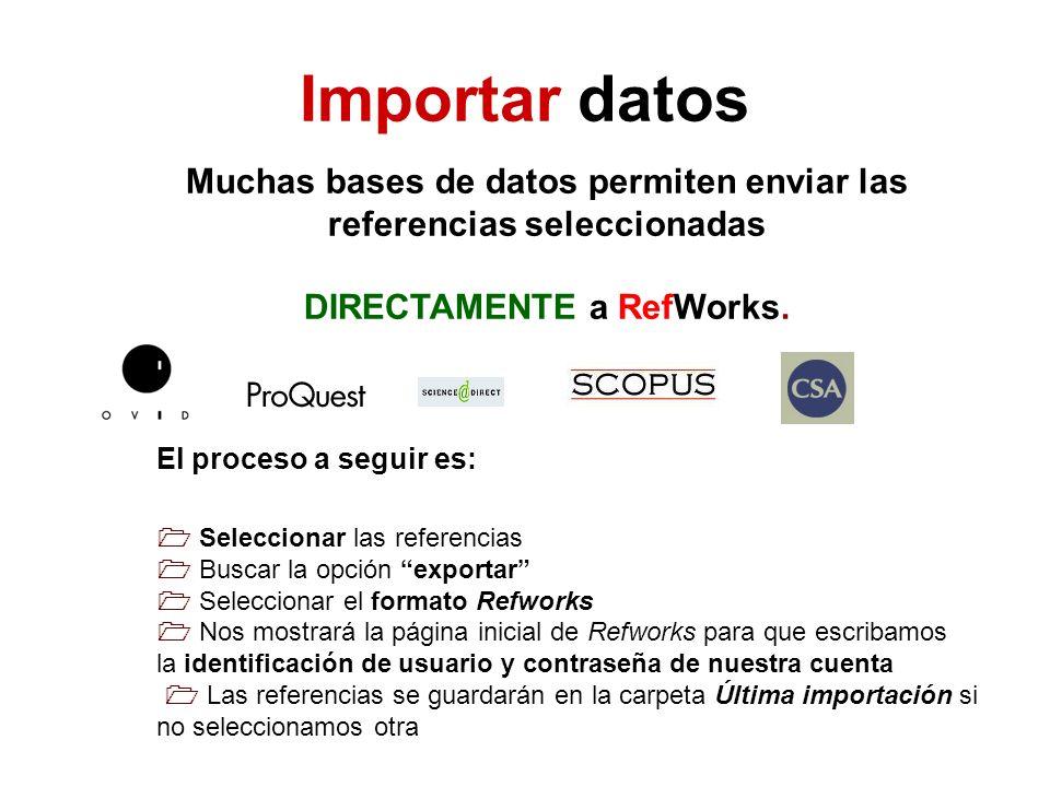 Importar datos Muchas bases de datos permiten enviar las referencias seleccionadas. DIRECTAMENTE a RefWorks.