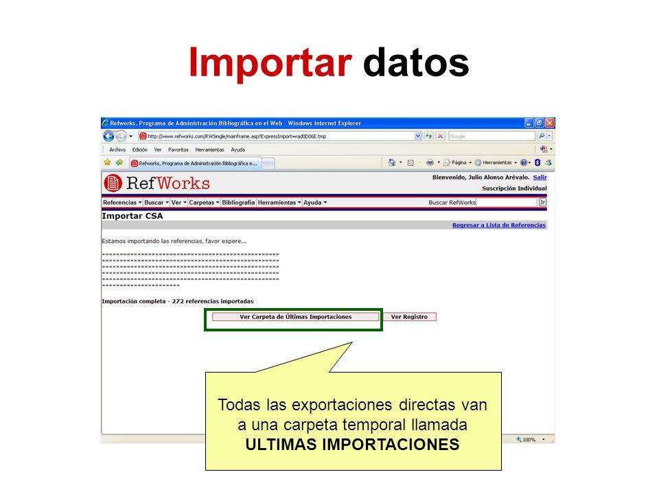 Importar datos Todas las exportaciones directas van a una carpeta temporal llamada ULTIMAS IMPORTACIONES.