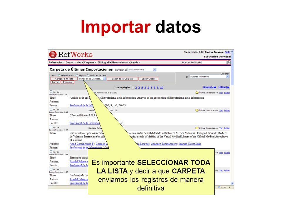 Importar datos Es importante SELECCIONAR TODA LA LISTA y decir a que CARPETA enviamos los registros de manera definitiva.