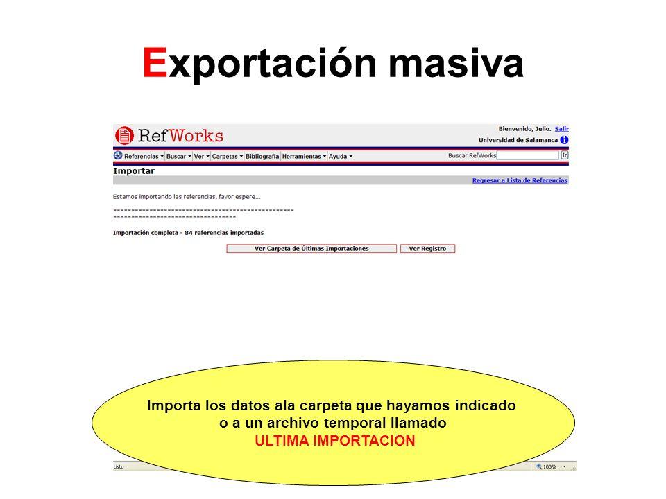 Exportación masiva Importa los datos ala carpeta que hayamos indicado