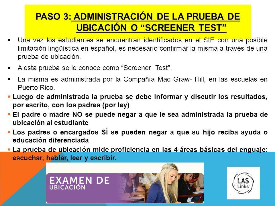 Paso 3: administraciÓn de la prueba de ubicaciÓn o screener test