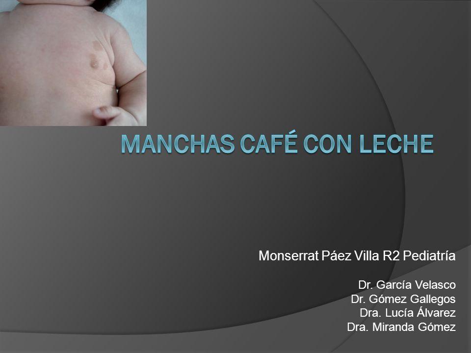 Manchas Café con leche Monserrat Páez Villa R2 Pediatría