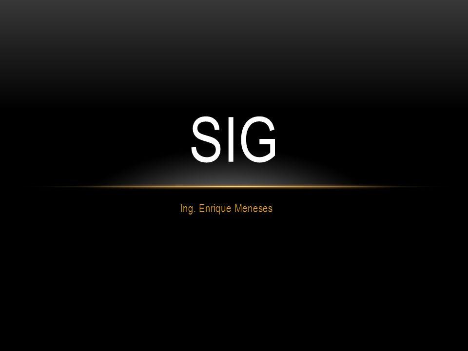 SIG Ing. Enrique Meneses