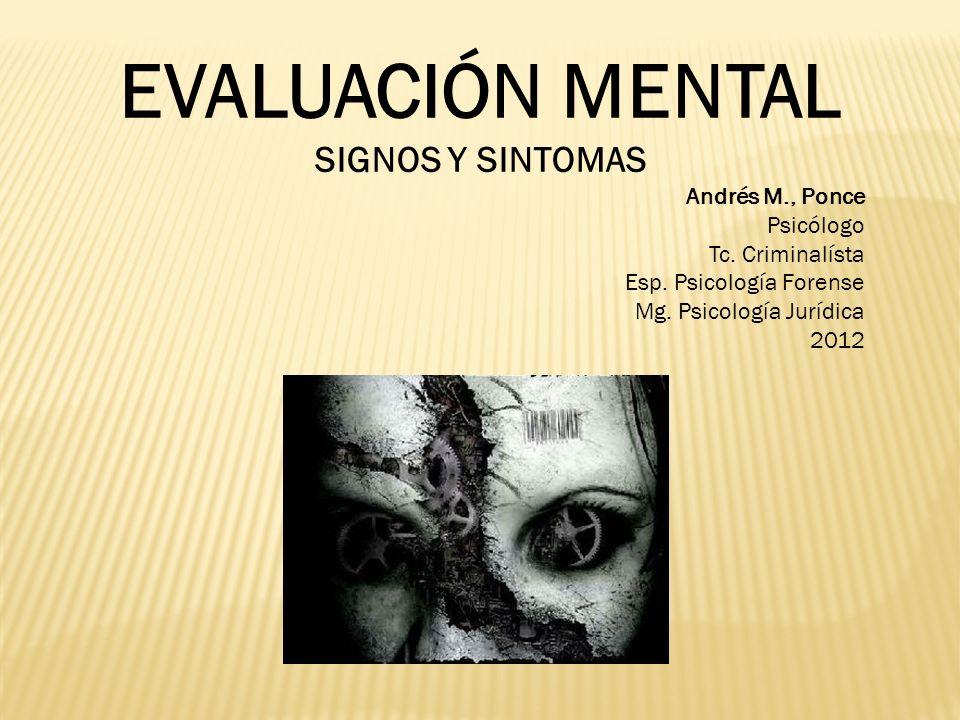 EVALUACIÓN MENTAL SIGNOS Y SINTOMAS Andrés M., Ponce Psicólogo