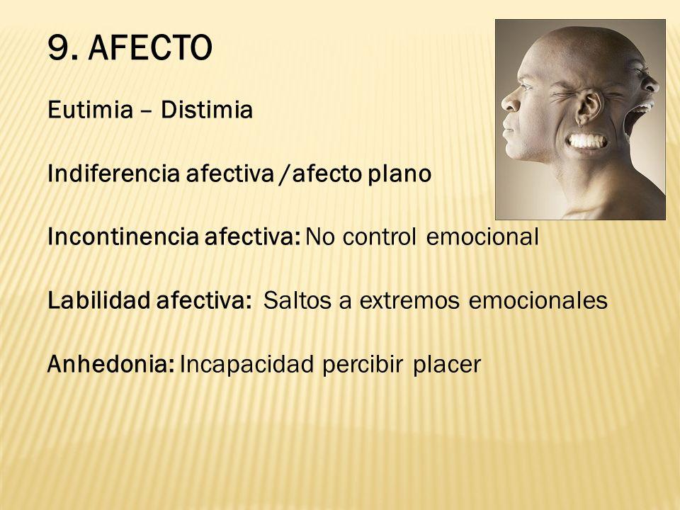 9. AFECTO Eutimia – Distimia Indiferencia afectiva /afecto plano
