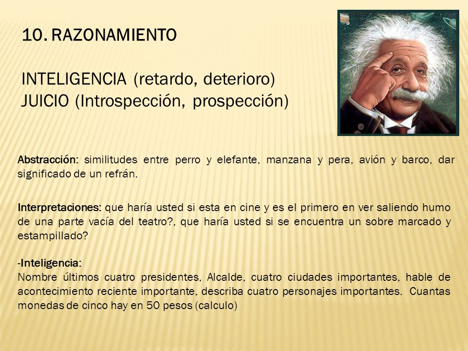 INTELIGENCIA (retardo, deterioro) JUICIO (Introspección, prospección)