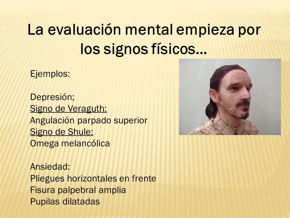 La evaluación mental empieza por los signos físicos…