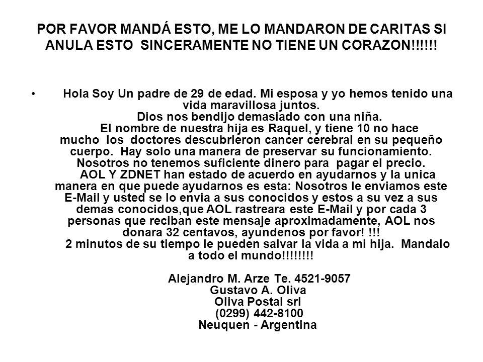 POR FAVOR MANDÁ ESTO, ME LO MANDARON DE CARITAS SI ANULA ESTO SINCERAMENTE NO TIENE UN CORAZON!!!!!!