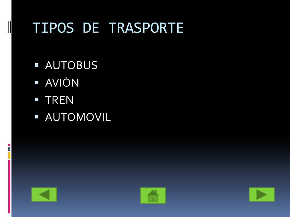 TIPOS DE TRASPORTE AUTOBUS AVIÒN TREN AUTOMOVIL