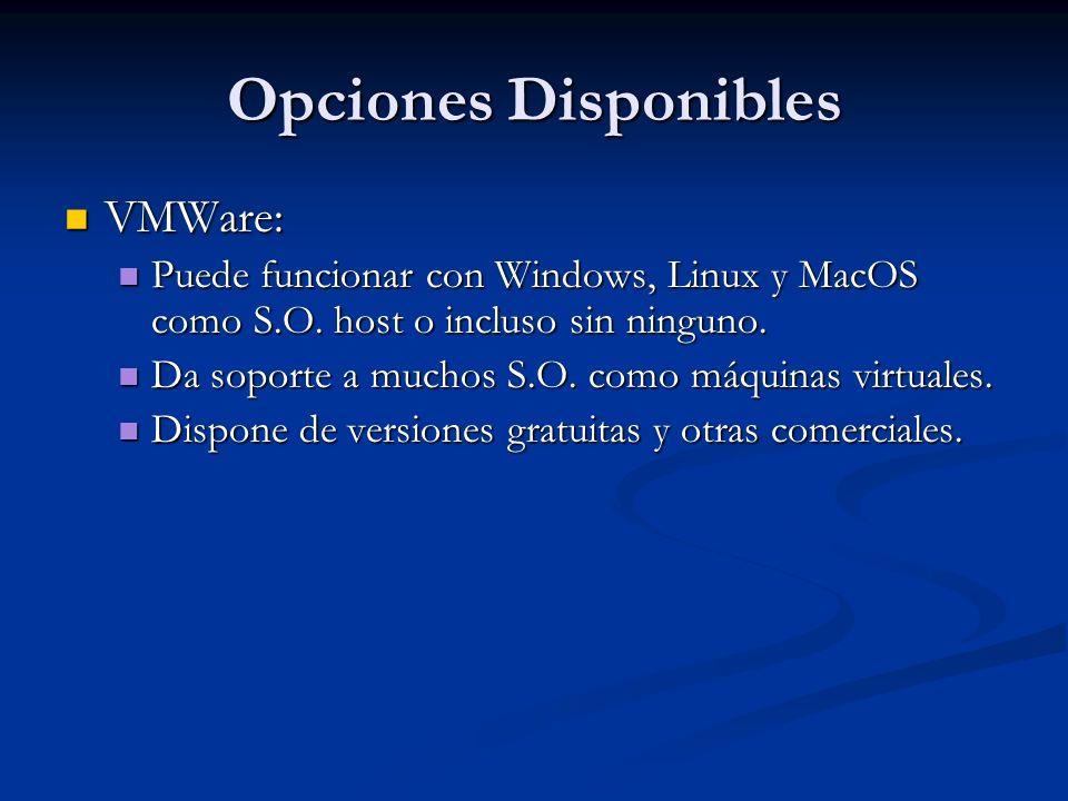 Opciones Disponibles VMWare: