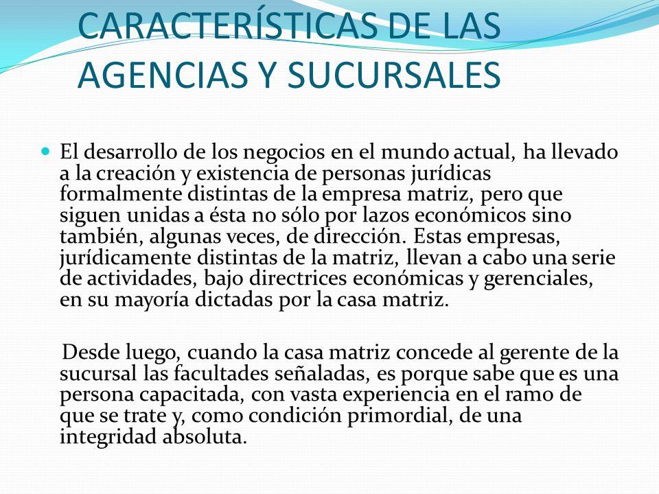 CARACTERÍSTICAS DE LAS AGENCIAS Y SUCURSALES