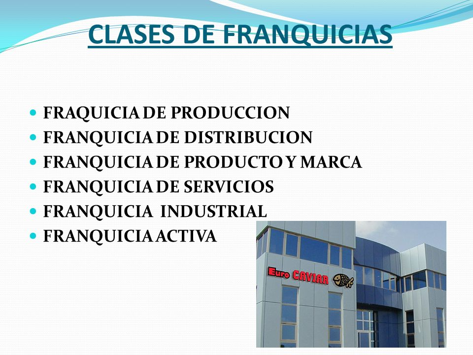 CLASES DE FRANQUICIAS FRAQUICIA DE PRODUCCION
