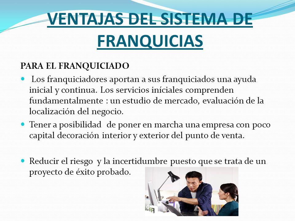 VENTAJAS DEL SISTEMA DE FRANQUICIAS