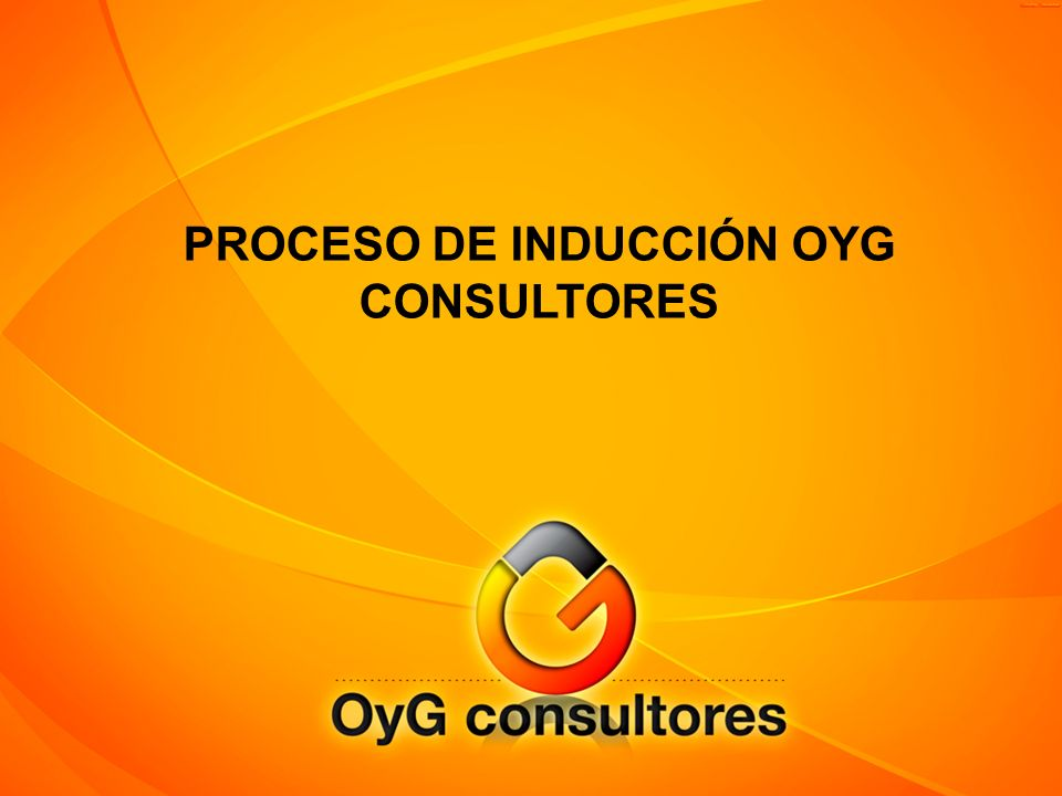 PROCESO DE INDUCCIÓN OYG CONSULTORES