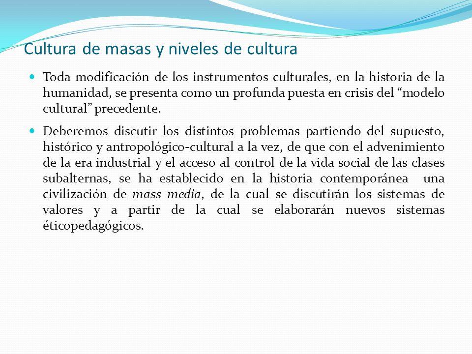 Cultura de masas y niveles de cultura