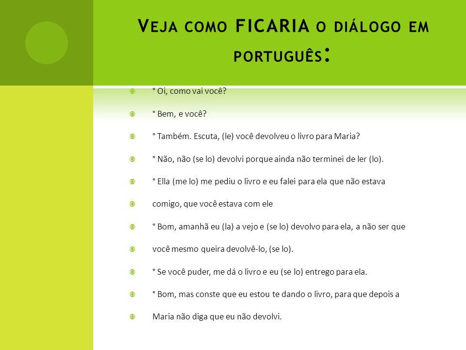 Veja como FICARIA o diálogo em português: