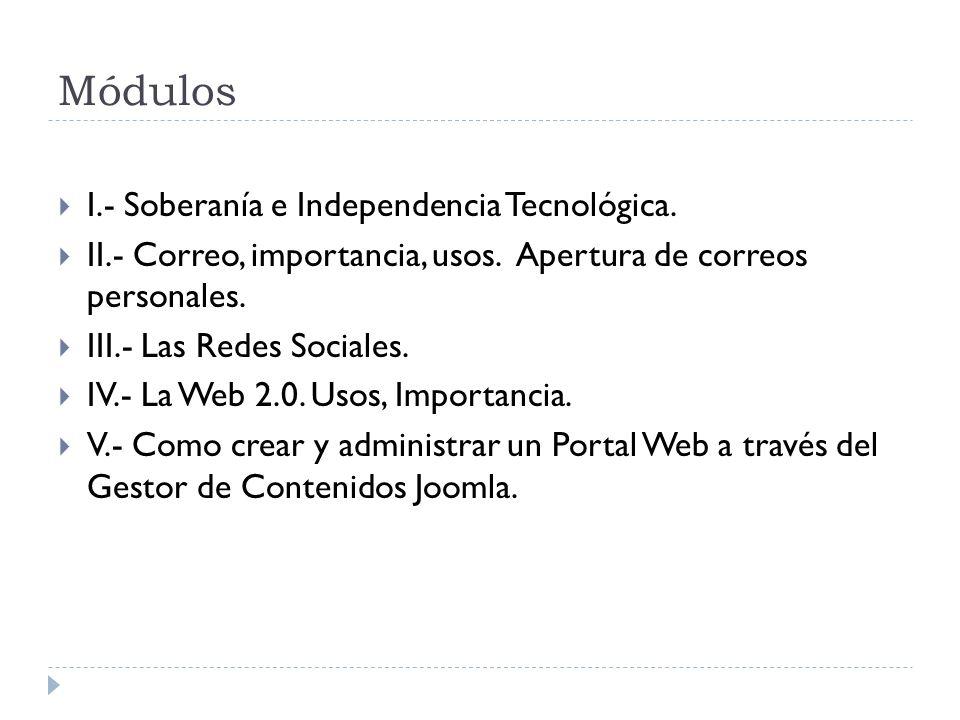 Módulos I.- Soberanía e Independencia Tecnológica.