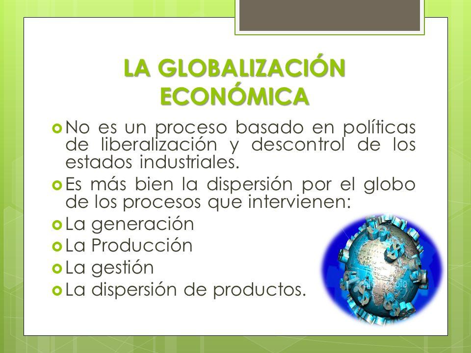 LA GLOBALIZACIÓN ECONÓMICA