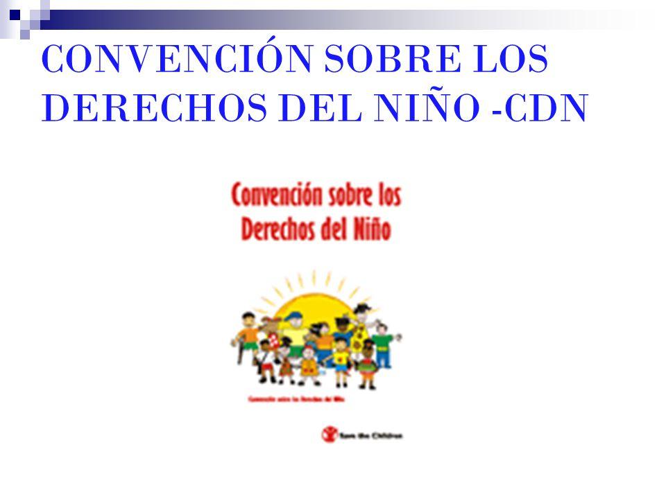 CONVENCIÓN SOBRE LOS DERECHOS DEL NIÑO -CDN