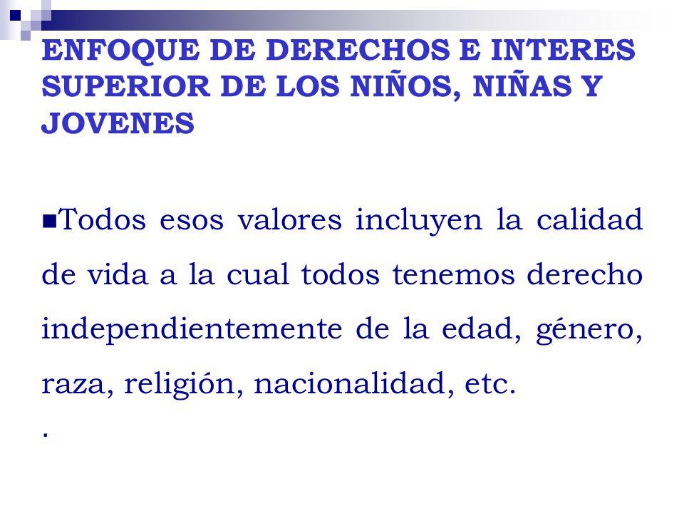 ENFOQUE DE DERECHOS E INTERES SUPERIOR DE LOS NIÑOS, NIÑAS Y JOVENES
