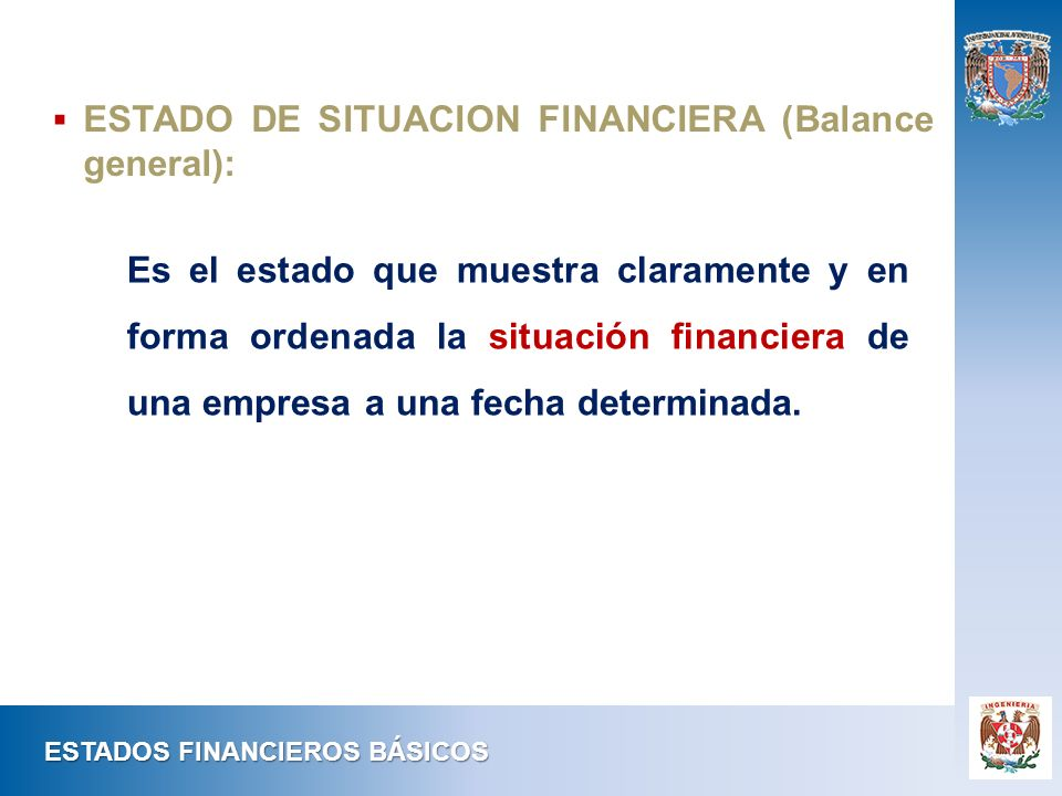 ESTADO DE SITUACION FINANCIERA (Balance general):