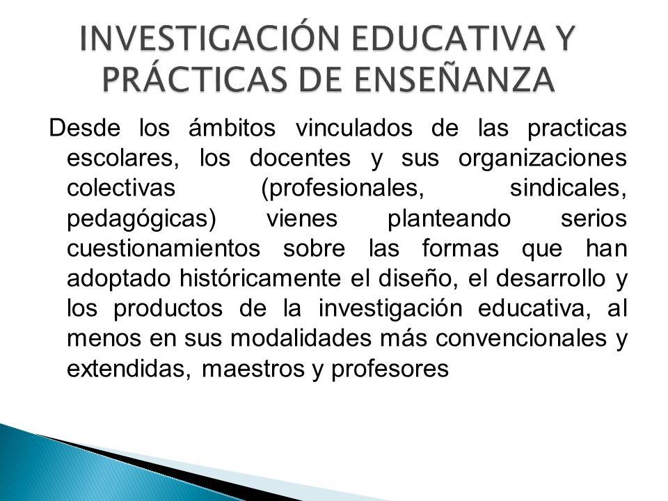 INVESTIGACIÓN EDUCATIVA Y PRÁCTICAS DE ENSEÑANZA