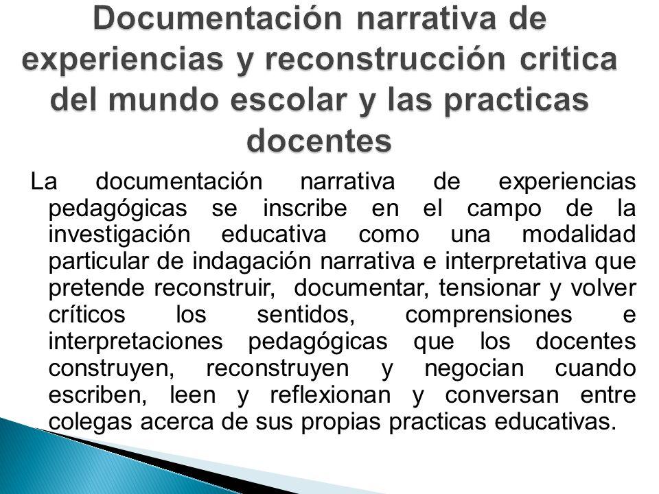 Documentación narrativa de experiencias y reconstrucción critica del mundo escolar y las practicas docentes