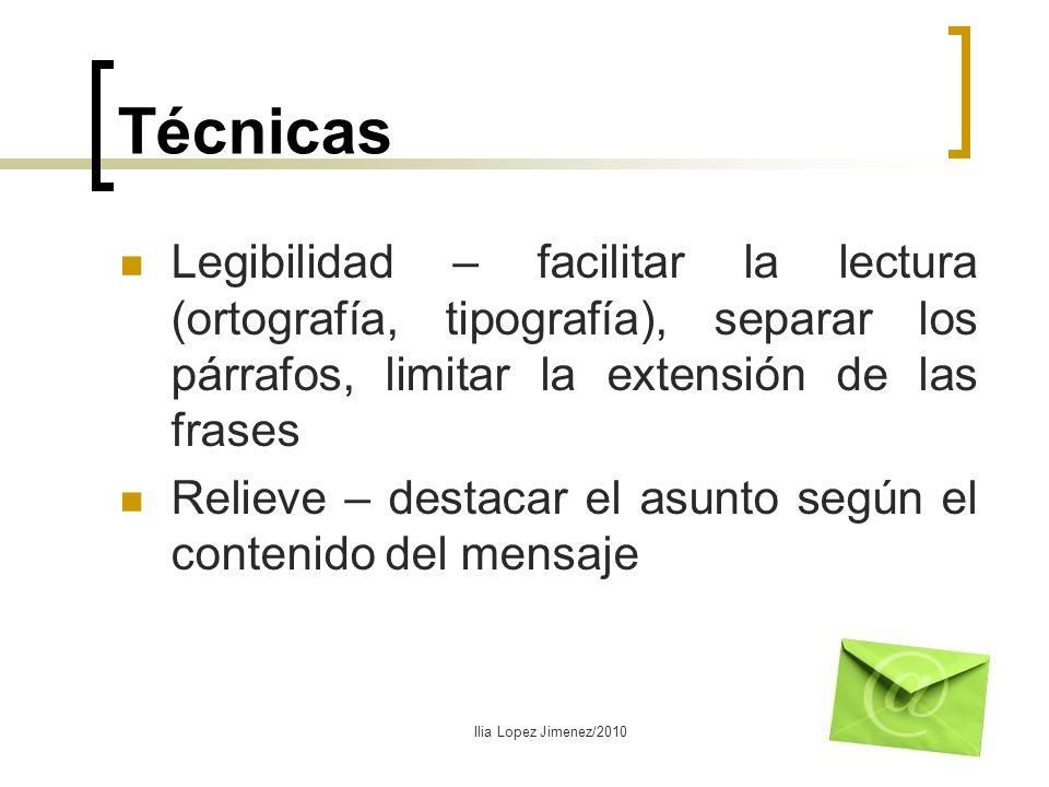 Técnicas Legibilidad – facilitar la lectura (ortografía, tipografía), separar los párrafos, limitar la extensión de las frases.