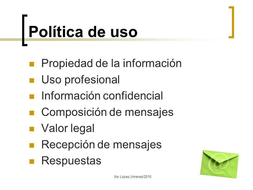 Política de uso Propiedad de la información Uso profesional