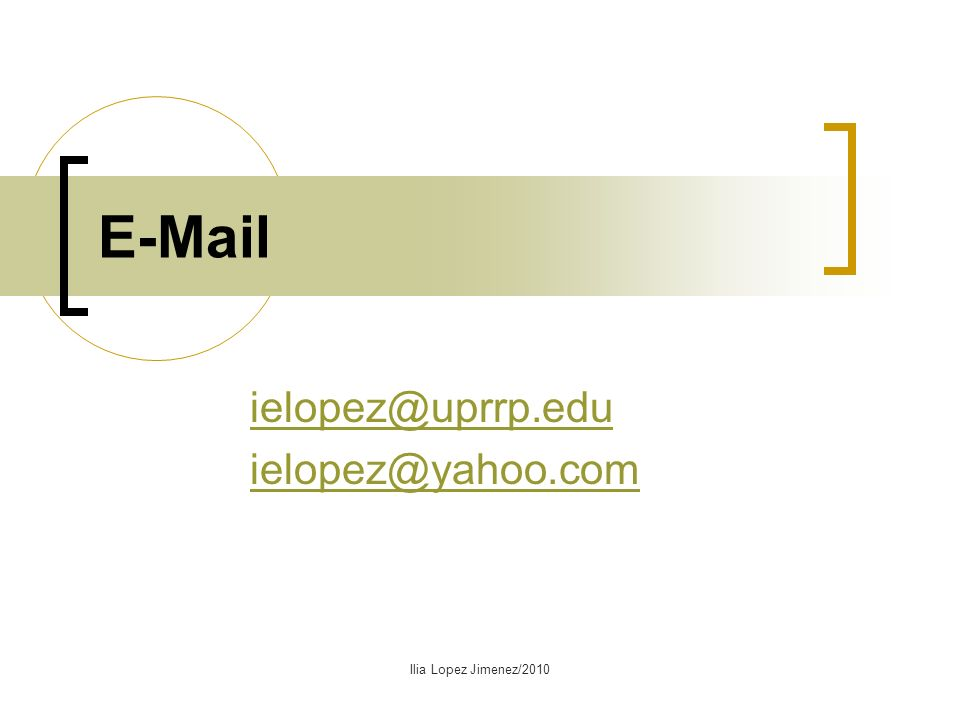 ielopez@uprrp.edu ielopez@yahoo.com