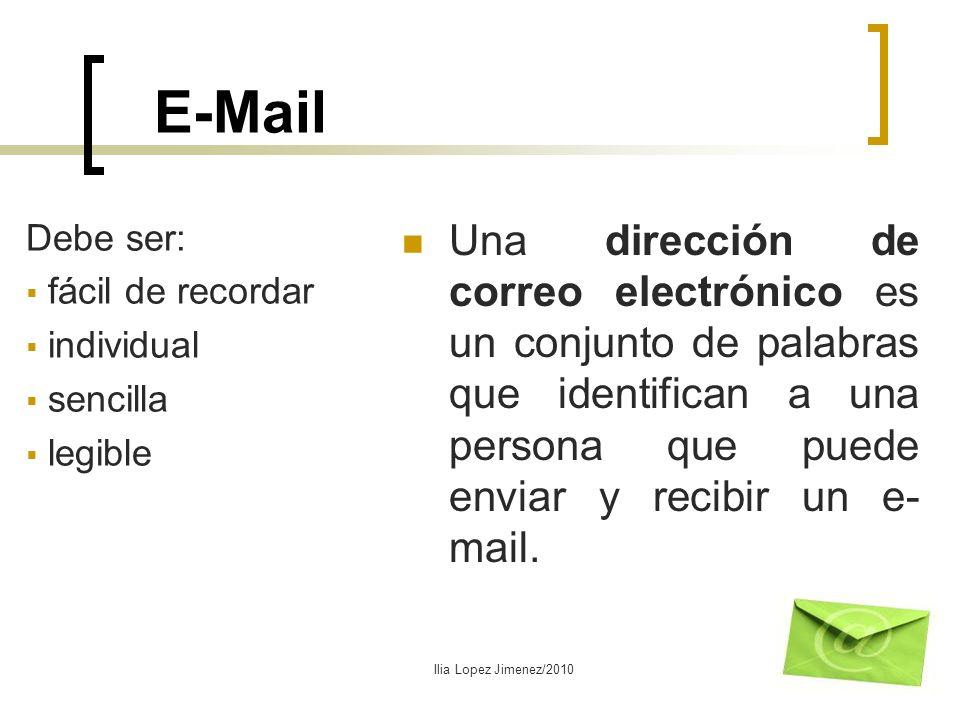 E-Mail Una dirección de correo electrónico es un conjunto de palabras que identifican a una persona que puede enviar y recibir un e-mail.