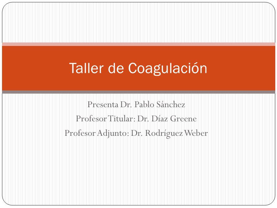 Taller de Coagulación Presenta Dr. Pablo Sánchez
