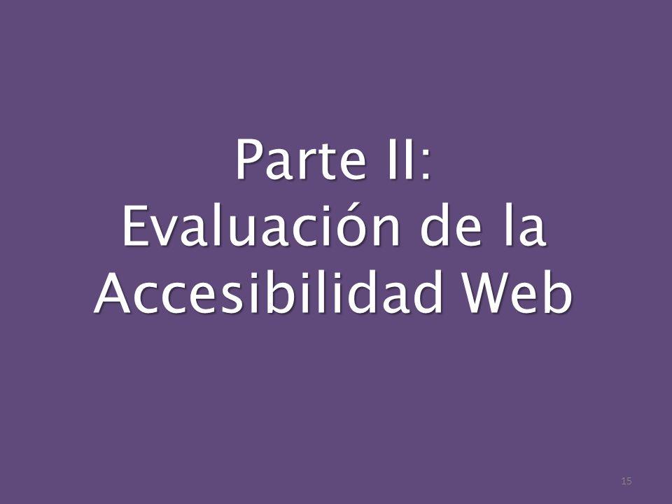 Parte II: Evaluación de la Accesibilidad Web