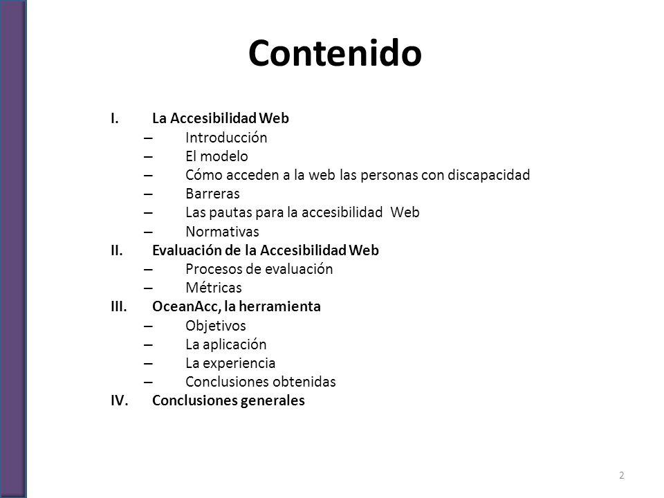 Contenido La Accesibilidad Web Introducción El modelo