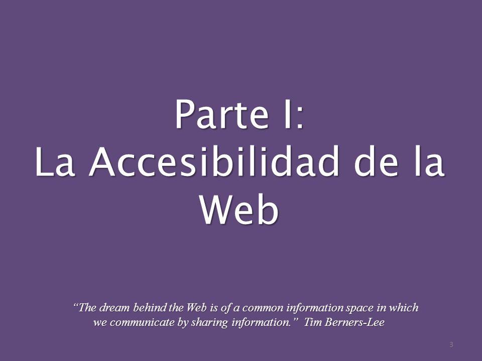 Parte I: La Accesibilidad de la Web