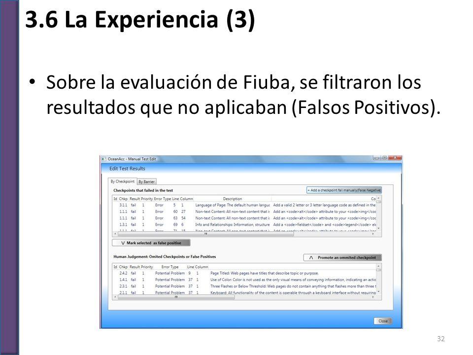 3.6 La Experiencia (3) Sobre la evaluación de Fiuba, se filtraron los resultados que no aplicaban (Falsos Positivos).
