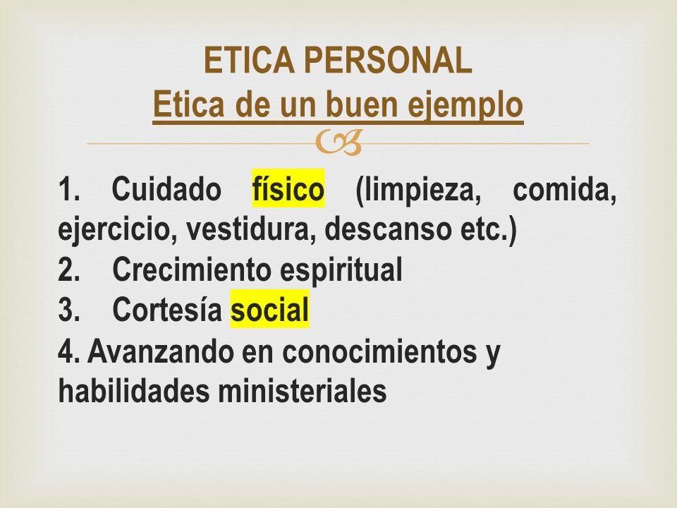 ETICA PERSONAL Etica de un buen ejemplo
