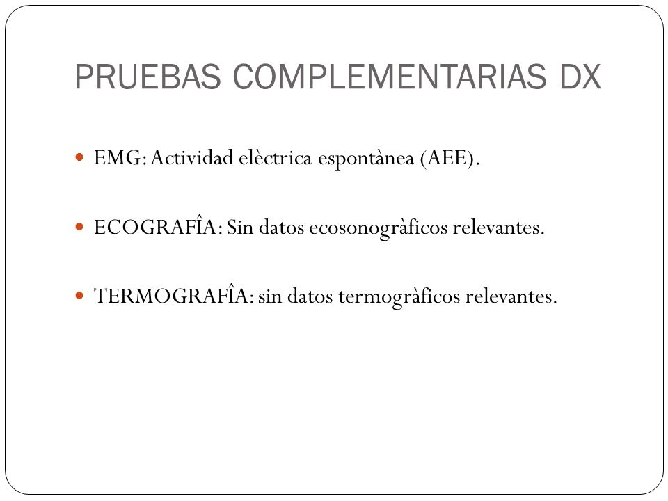 PRUEBAS COMPLEMENTARIAS DX