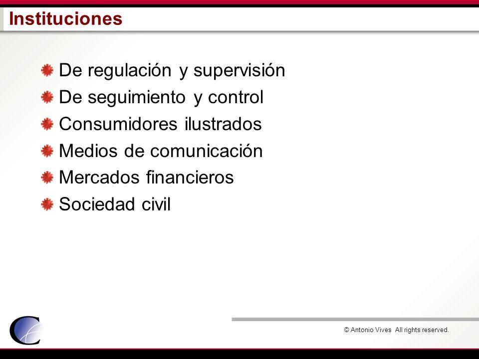 Instituciones De regulación y supervisión. De seguimiento y control. Consumidores ilustrados. Medios de comunicación.