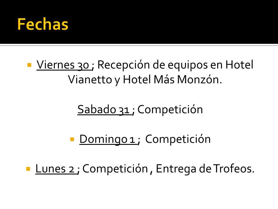 Lunes 2 ; Competición , Entrega de Trofeos.