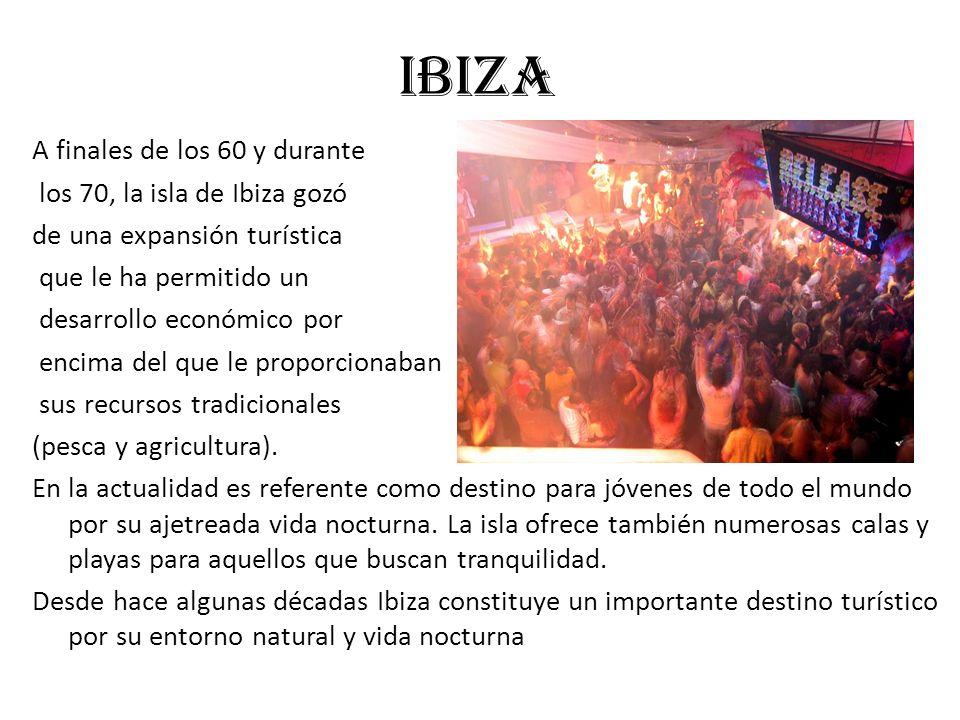 IBIZA A finales de los 60 y durante los 70, la isla de Ibiza gozó