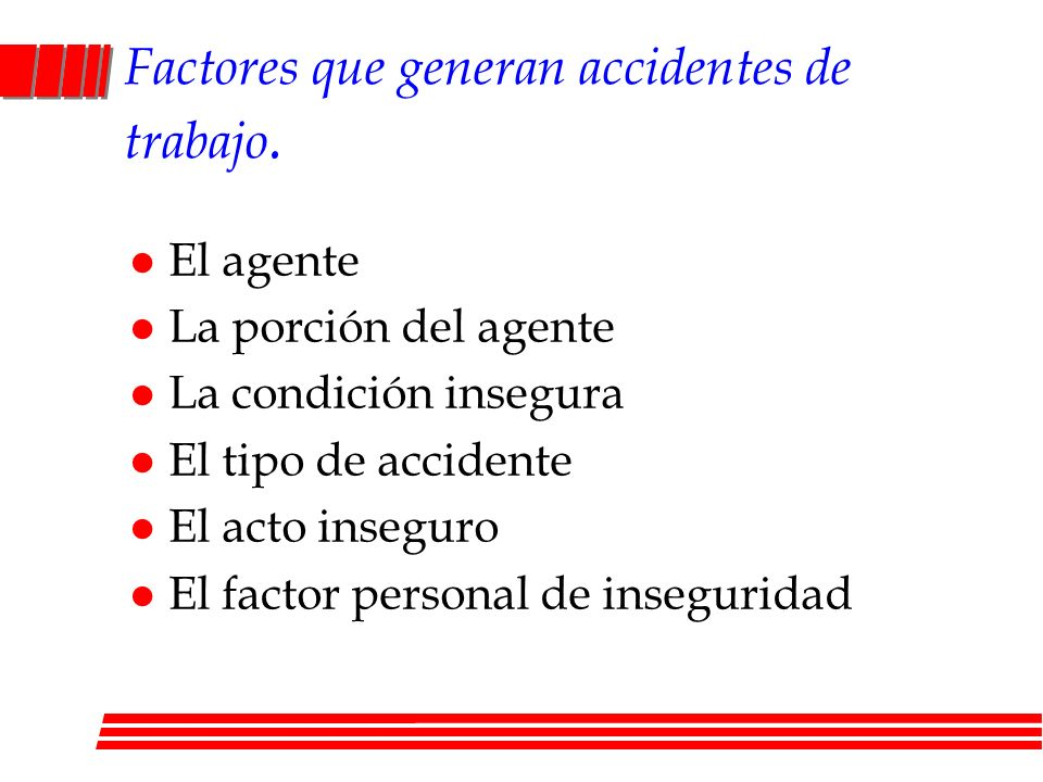 Factores que generan accidentes de trabajo.
