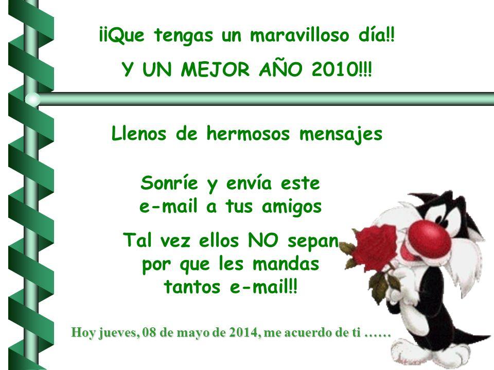 ¡¡Que tengas un maravilloso día!! Y UN MEJOR AÑO 2010!!!