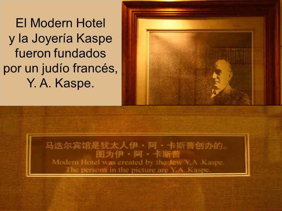El Modern Hotel y la Joyería Kaspe fueron fundados por un judío francés, Y. A. Kaspe.