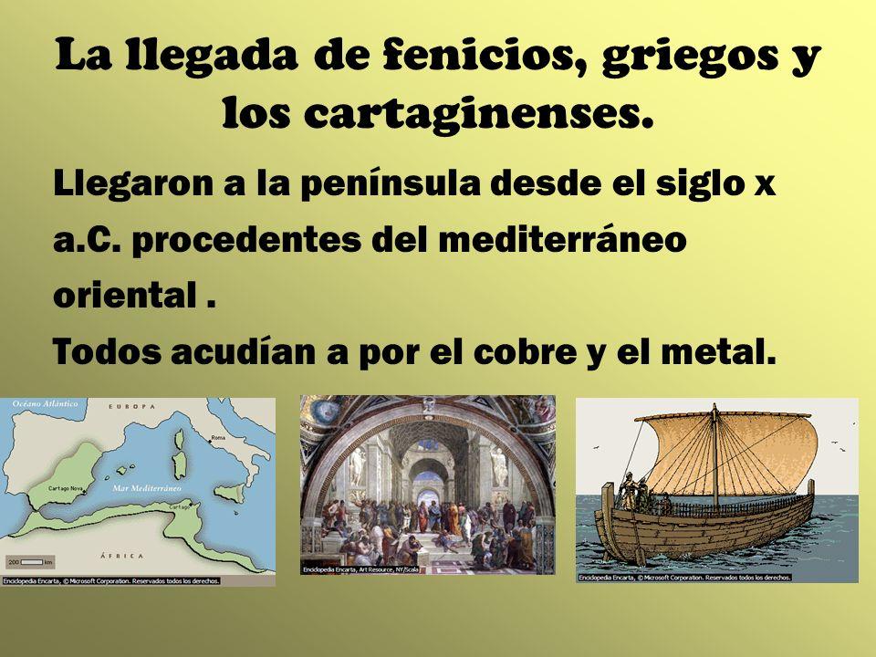 La llegada de fenicios, griegos y los cartaginenses.