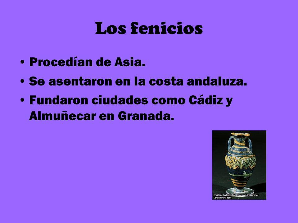 Los fenicios Procedían de Asia. Se asentaron en la costa andaluza.