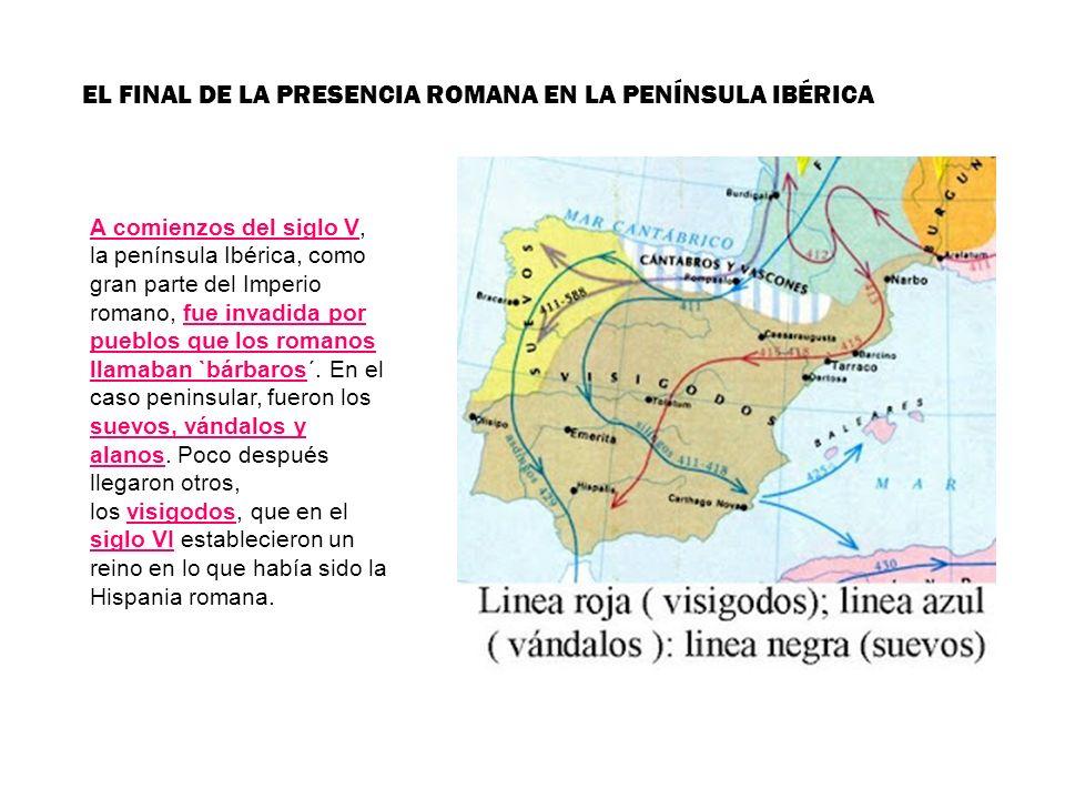 EL FINAL DE LA PRESENCIA ROMANA EN LA PENÍNSULA IBÉRICA