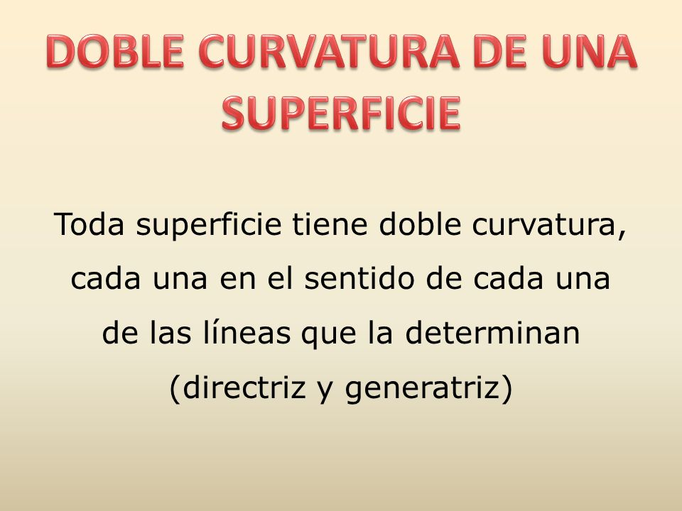 DOBLE CURVATURA DE UNA SUPERFICIE