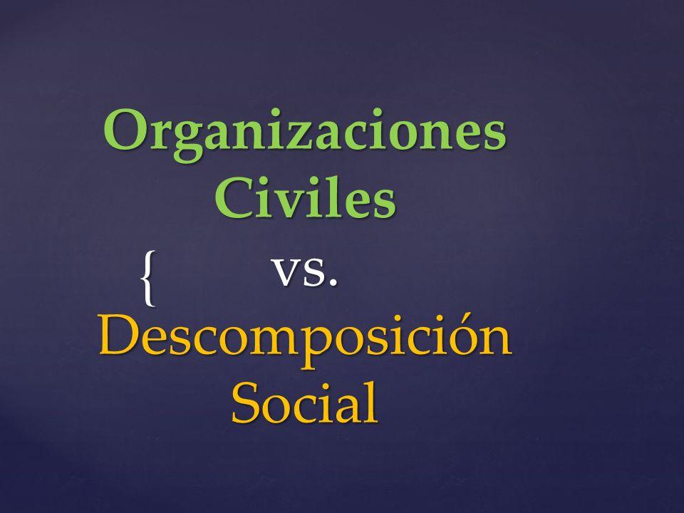 Organizaciones Civiles vs. Descomposición Social
